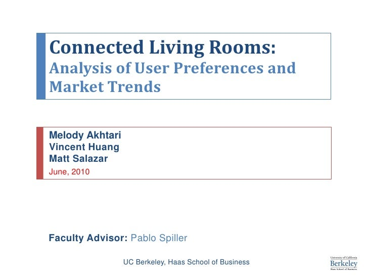 Connected Living Rooms: Analysis of User Preferences and Market Trends<br />Melody Akhtari<br />Vincent Huang<br />Matt Sa...