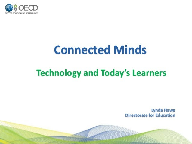 Connected MindsTechnology and Today's Learners                                  Lynda Hawe                     Directorate...