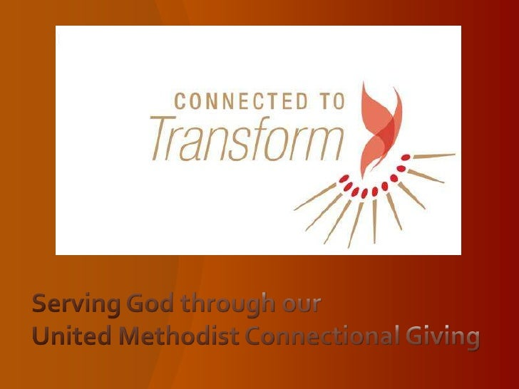 Serving God through our United Methodist Connectional Giving<br />