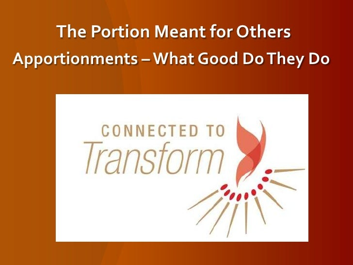 The Portion Meant for Others<br />Apportionments – What Good Do They Do<br />