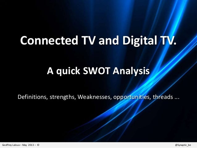 Smart TV and Digital TV: a quick SWOT analysis