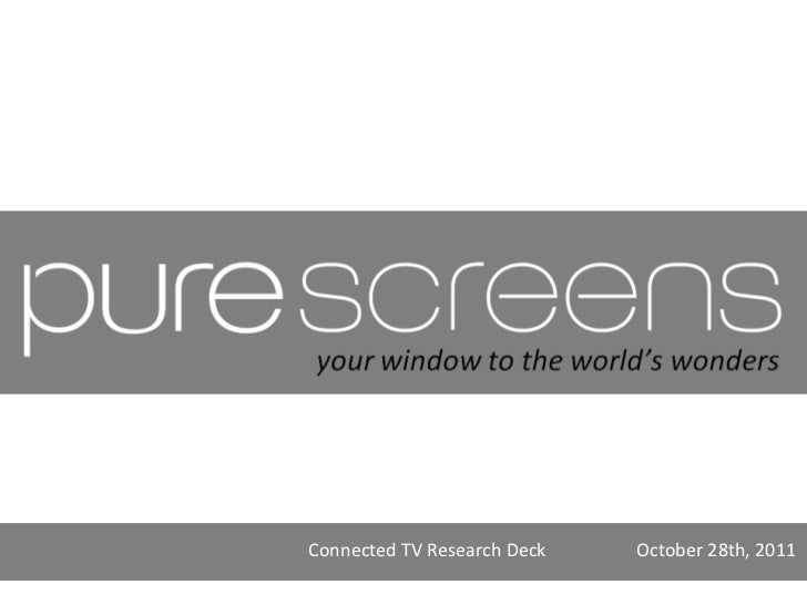 Connected TV Research Deck   October 28th, 2011