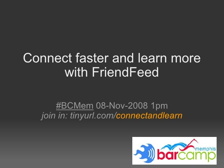 Connect Faster And Learn More With Friend Feed