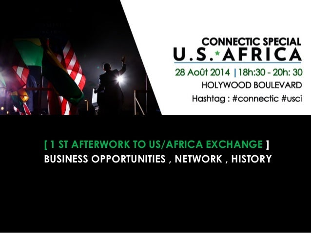 #CONNECTIC USA*AFRICA  [ 1 ST AFTERWORK TO US/AFRICA EXCHANGE ]  BUSINESS OPPORTUNITIES , NETWORK , HISTORY