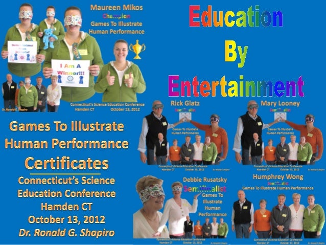 Games to Illustrate Human Performance.Education by Entertainment.Dr. Ronald G. Shapiro.Champion Maureen Mikos,Semifinalist...