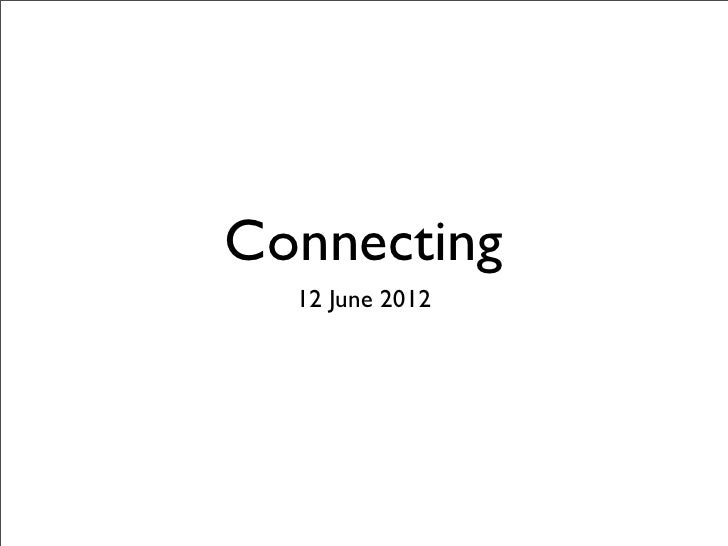 Connecting  12 June 2012