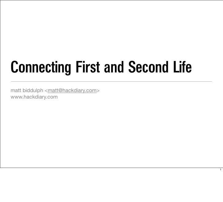Connecting First and Second Life matt biddulph <matt@hackdiary.com> www.hackdiary.com                                     ...