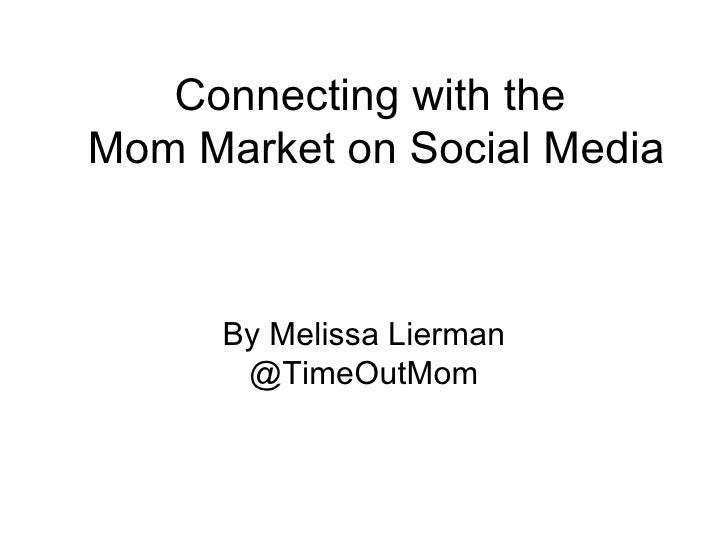 Connecting with the  Mom Market on Social Media By Melissa Lierman @TimeOutMom