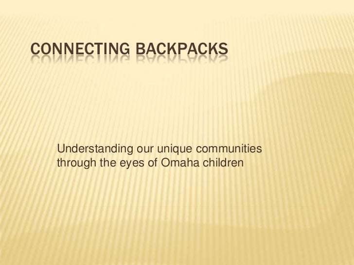 Connecting Backpacks<br />Understanding our unique communities through the eyes of Omaha children<br />