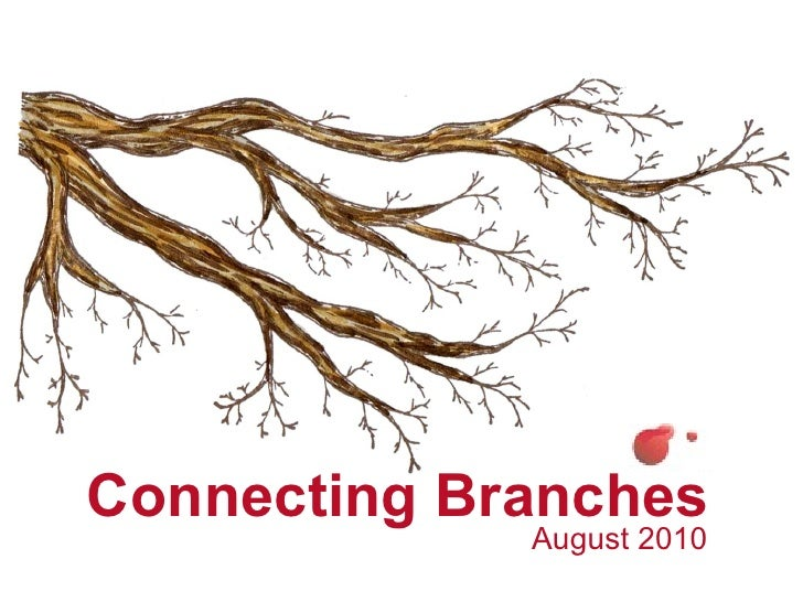 Connecting Branches 08/2010