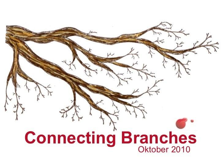 Connecting Branches Oktober 2010