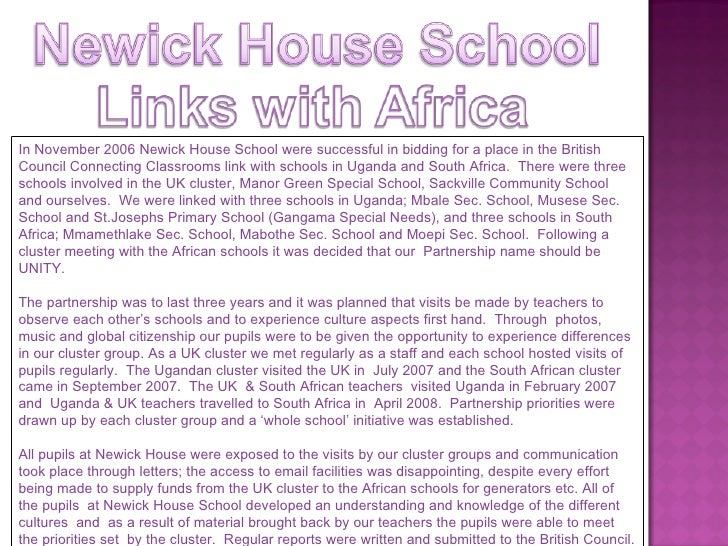 In November 2006 Newick House School were successful in bidding for a place in the British Council Connecting Classrooms l...