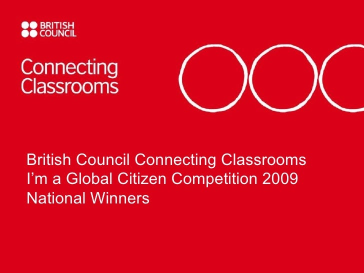 British Council Connecting Classrooms I'm a Global Citizen Competition 2009 National Winners