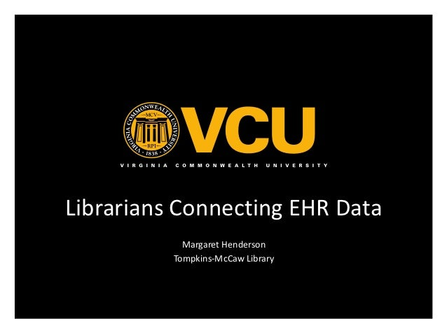 Librarians Connecting EHR Data            Margaret Henderson          Tompkins-McCaw Library