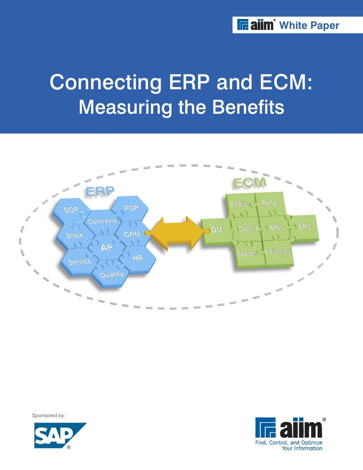 White Paper           Connecting ERP and ECM:                 Measuring the Benefits     Sponsored by:
