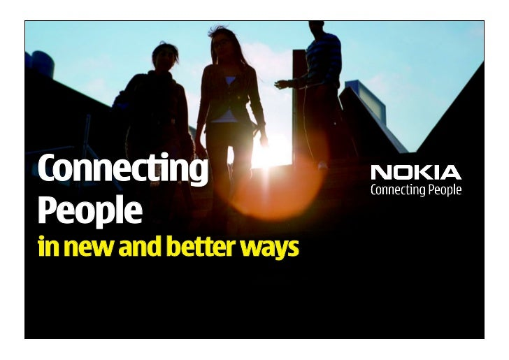 Nokia: Connecting People In New And Better Ways