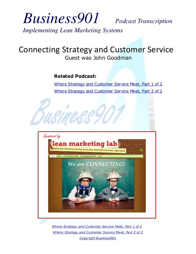 Business901 Podcast Transcription Implementing Lean Marketing Systems Where Strategy and Customer Service Meet, Part 1 of ...