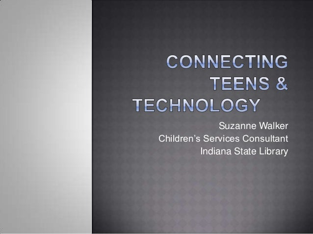 Connecting Teens and Technology