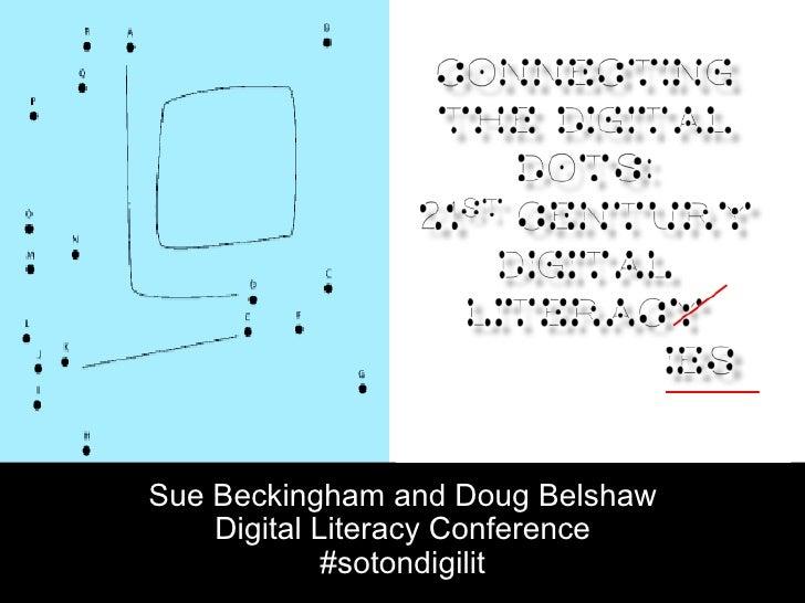 Sue Beckingham and Doug Belshaw    Digital Literacy Conference             #sotondigilit