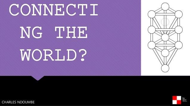 CONNECTI NG THE WORLD? CHARLES NDOUMBE