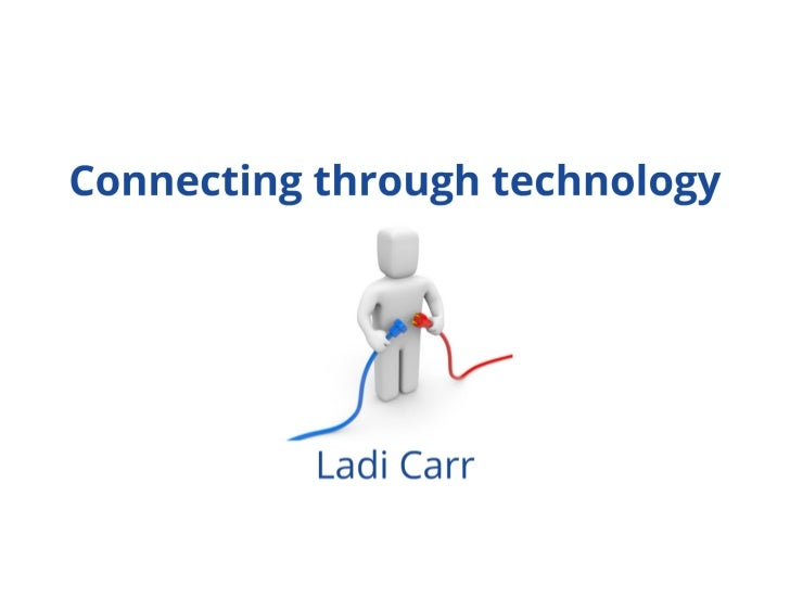 Connecting through technology