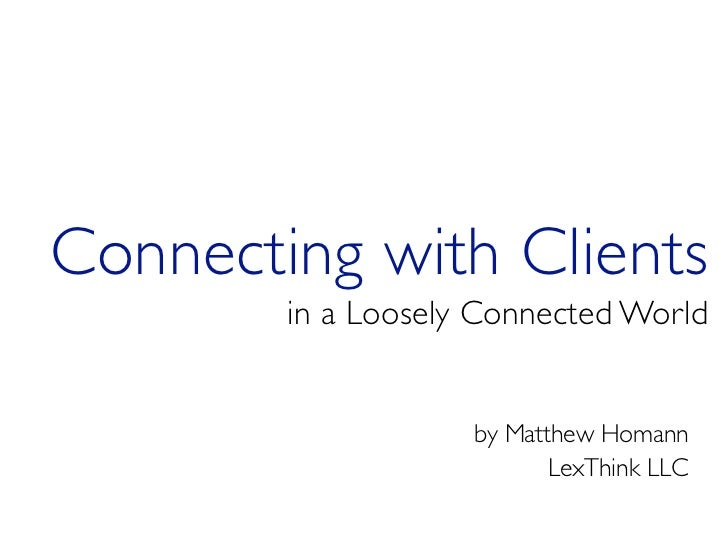 Connecting with Clients in a Loosely Connected World