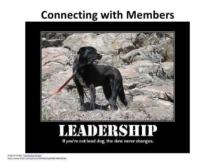 Connecting with Members     Original image: 'Leadership Poster' http://www.flickr.com/photos/69356033@N00/448592361 by: Jo...