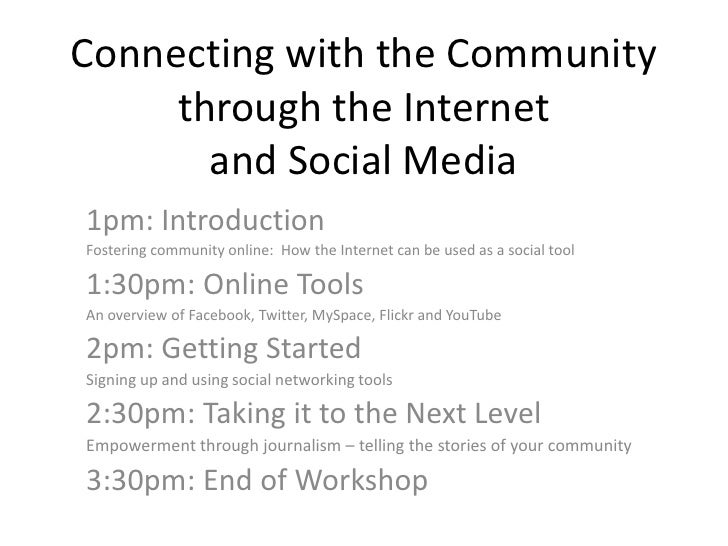 Connecting with the Community through the Internet and Social Media<br />1pm: Introduction<br />Fostering community online...