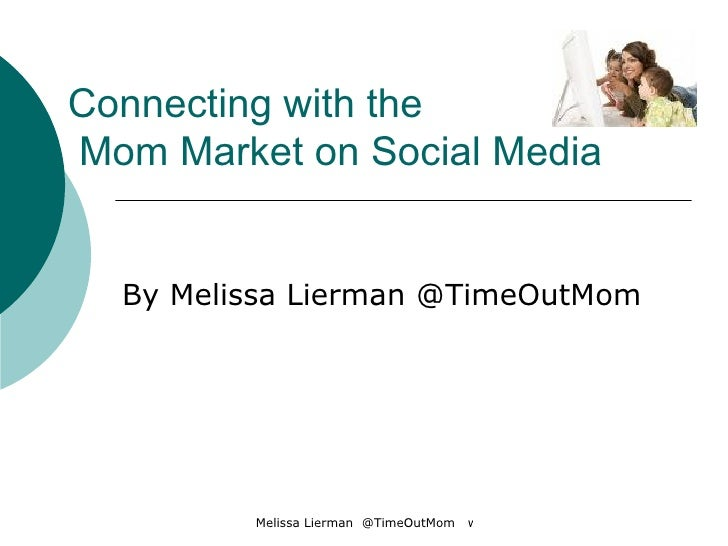Connecting With The Mom Market On Social Media Power Point Presentation