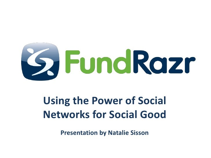 Using the Power of Social Networks for Social Good<br />Presentation by Natalie Sisson<br />