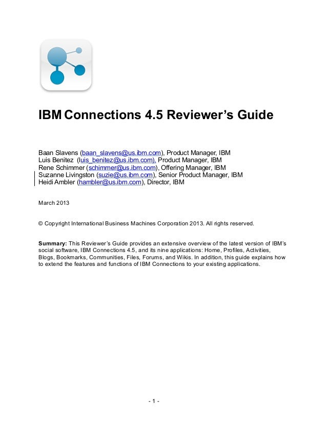 IBM Connections 4.5 Reviewer's GuideBaan Slavens (baan_slavens@us.ibm.com), Product Manager, IBMLuis Benitez (luis_benitez...