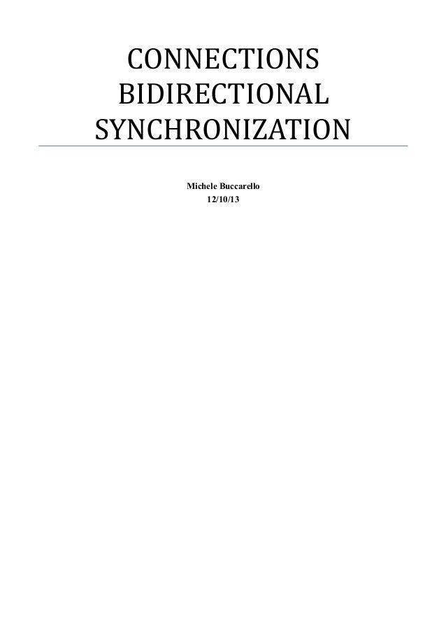 CONNECTIONS BIDIRECTIONAL SYNCHRONIZATION Michele Buccarello 12/10/13