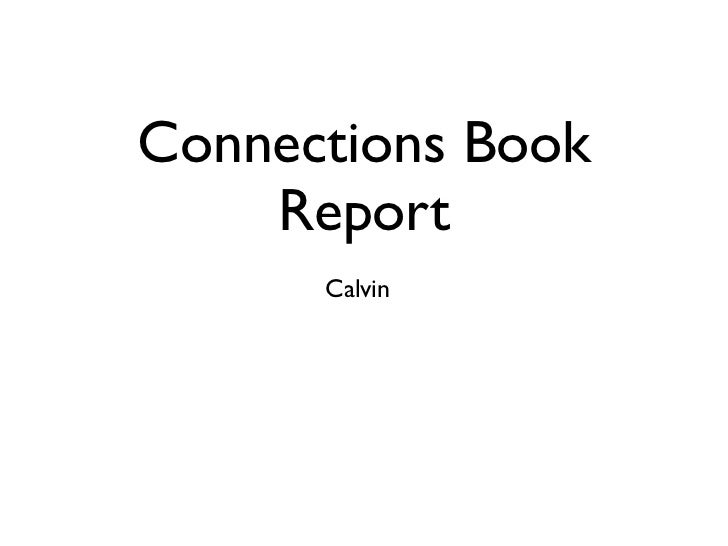 Connections book report 2( calvin )