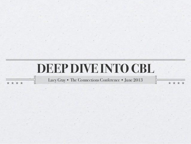 Deep Dive into CBL #connex13