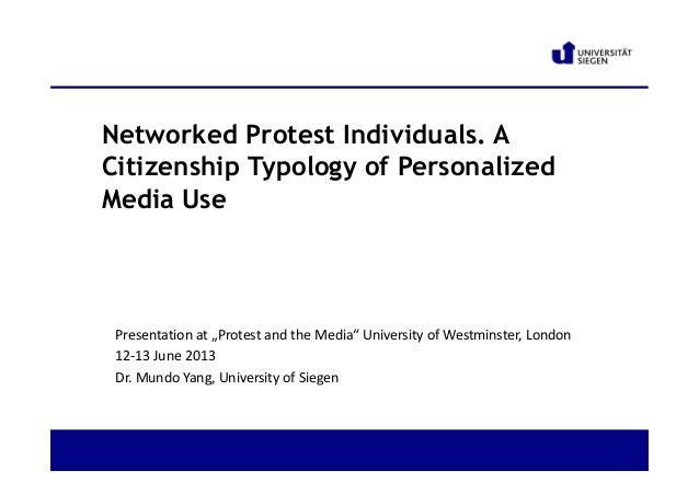 """Networked Protest Individuals. ACitizenship Typology of PersonalizedMedia UsePresentation at """"Protest and the Media"""" Unive..."""