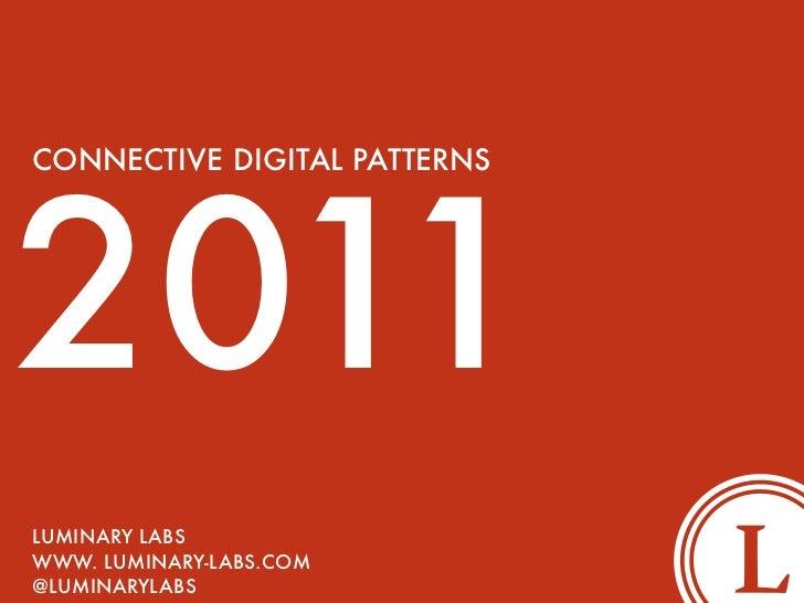 2011CONNECTIVE DIGITAL PATTERNSLUMINARY LABSWWW. LUMINARY-LABS.COM@LUMINARYLABS