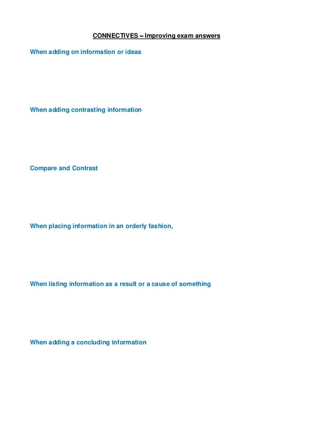 CONNECTIVES – Improving exam answersWhen adding on information or ideasWhen adding contrasting informationCompare and Cont...