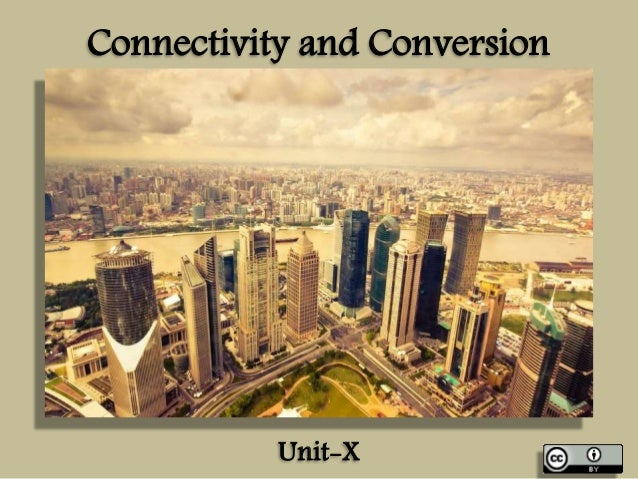 Connectivity and Conversion