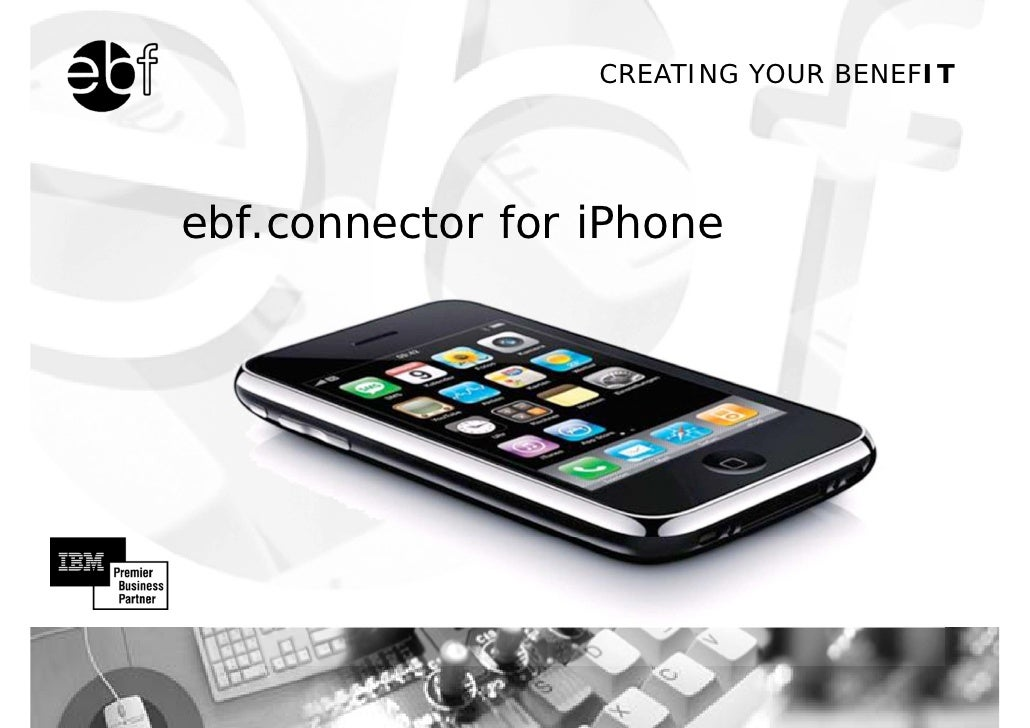CREATING YOUR BENEFIT     ebf.connector for iPhone