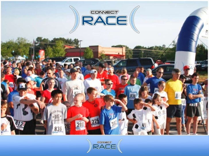 Strategy OverviewConnect Race is a dynamic road race including 5K, 10K and1 Mile Family Fun Run optionsConnect Race partne...