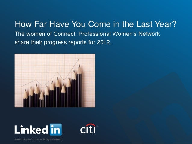 How Far Have You Come in the Last Year?The women of Connect: Professional Women's Networkshare their progress reports for ...