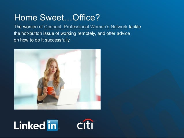 Home Sweet…Office?The women of Connect: Professional Women's Network tacklethe hot-button issue of working remotely, and o...