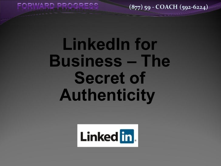 LinkedIn and the Secret to Authenticity - 2012 Chicago Workshop