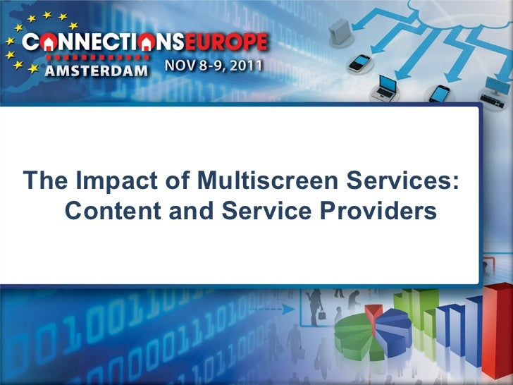 The Impact of Multiscreen Services:   Content and Service Providers