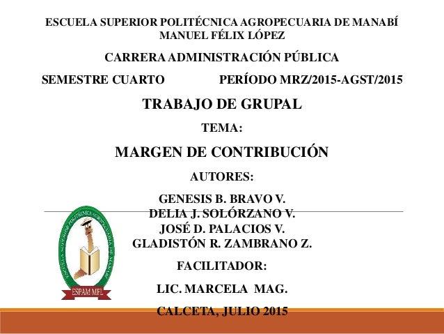 ESCUELA SUPERIOR POLITÉCNICAAGROPECUARIA DE MANABÍ MANUEL FÉLIX LÓPEZ CARRERAADMINISTRACIÓN PÚBLICA SEMESTRE CUARTO PERÍOD...