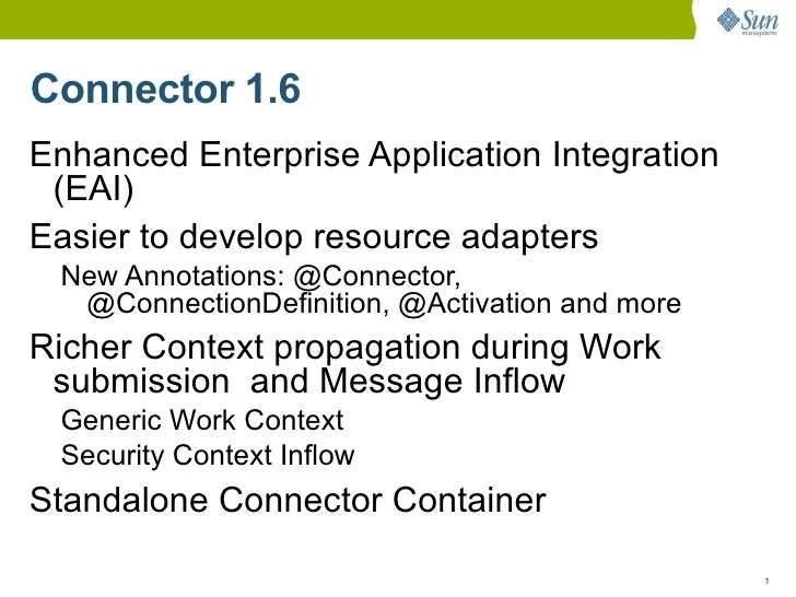 Java EE Connector Architecture 1.6 (JSR 322) Technology - One Slide Overview