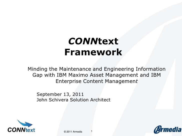 CONNtextFramework<br />Minding the Maintenance and Engineering Information Gap with IBM Maximo Asset Management and IBM En...