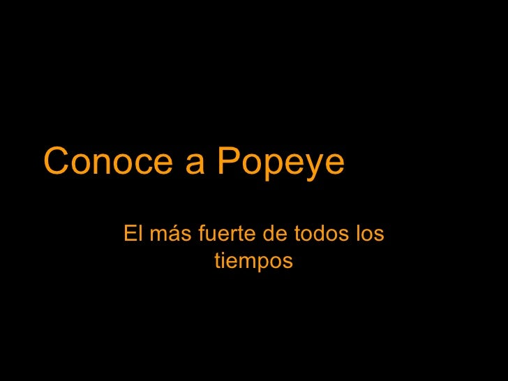 Conoce a Popeye El más fuerte de todos los tiempos
