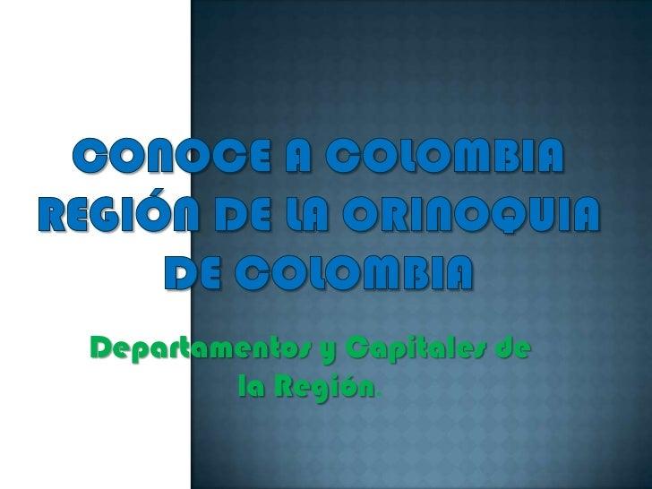 Departamentos y Capitales de        la Región.