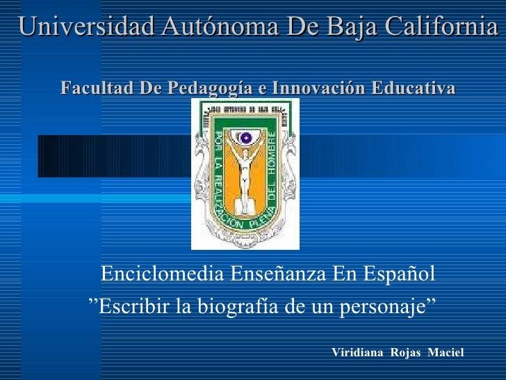 """Universidad Autónoma De Baja California  Facultad De Pedagogía e Innovación Educativa Enciclomedia Enseñanza En Español """" ..."""